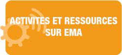 Activités et ressources EMA