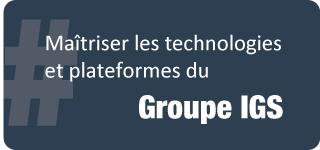 Maitriser les technologies et plateformes du Groupe IGS